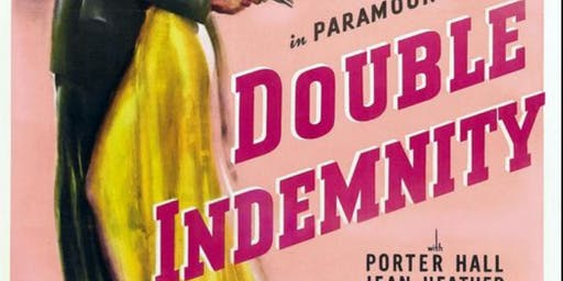 FREE movie - Double Indemnity (incl Free Snacks)