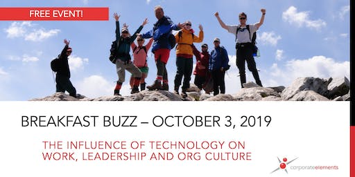 October Breakfast Buzz: The Influence of Technology on Work, Leadership and Org Culture