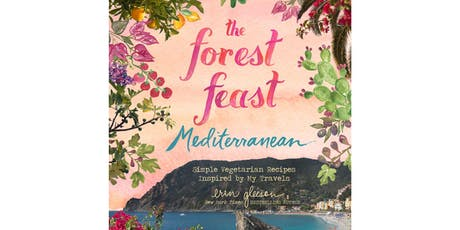 The Forest Feast Mediterranean - Book Signing Spritz Party tickets