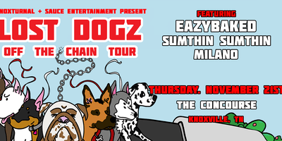 Lost Dogz Off the Chain Tour