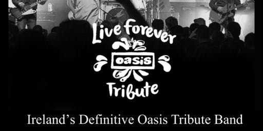 LIVE FOREVER (OASIS TRIBUTE)