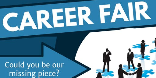 Career Fair- Could you be our missing piece?