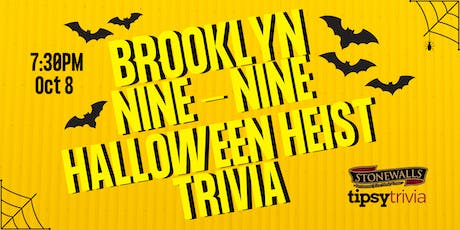 Brooklyn Nine-Nine Halloween Heist Trivia - Oct 8, 7:30pm - Stonewalls tickets