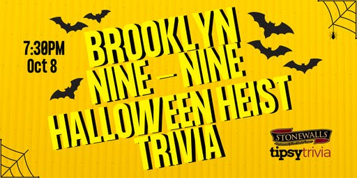 Brooklyn Nine-Nine Halloween Heist Trivia - Oct 8, 7:30pm - Stonewalls