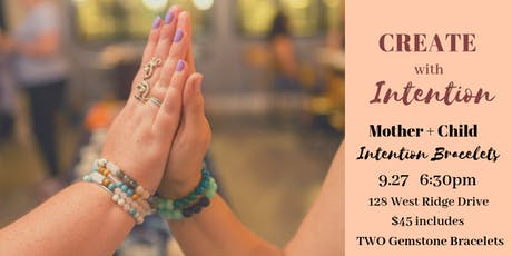 Mother + Child Intention Bracelets tickets