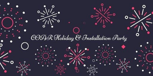 COAR Holiday & Installation Party