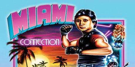 Miami Connection (1987) tickets