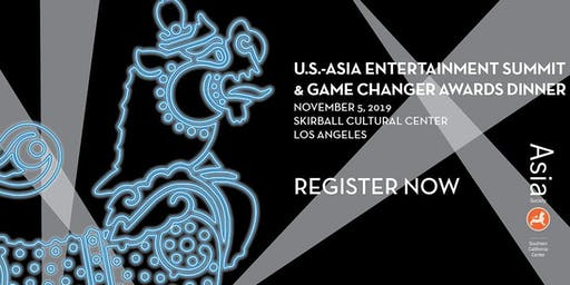 U.S.-Asia Entertainment Summit & Game Changer Awards Dinner