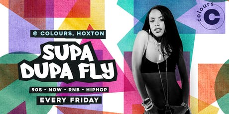 Supa Dupa Fly x Every Friday tickets