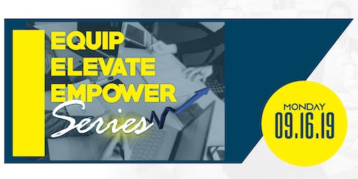 EQUIP, ELEVATE & EMPOWER YOU SERIES : MARKETING & ADVERTISING YOUR BRAND
