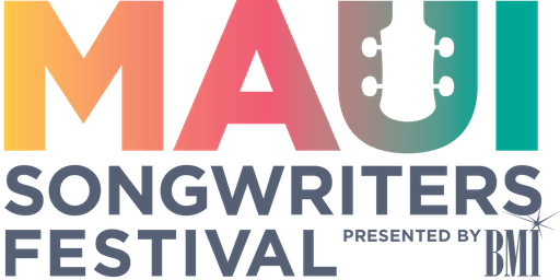 "5th Annual Maui Songwriters Festival Presents ""How I Wrote That Song"""