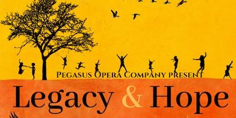 Pegasus Opera  Company present: Legacy & Hope tickets
