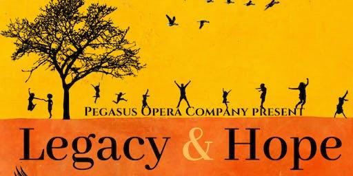 Pegasus Opera  Company present: Legacy & Hope