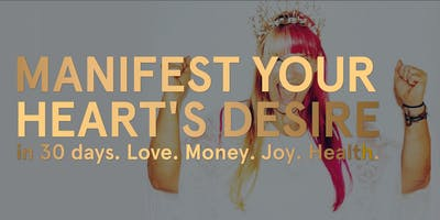 Manifest Your Heart's Desire in 30 days-Goddess Process WEBINAR free event