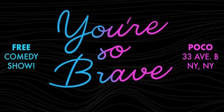 You're So Brave Comedy Show tickets