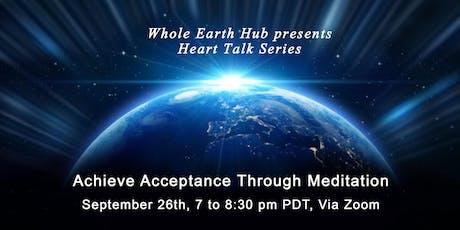 Achieve Acceptance through Meditation-a Heart Talk Zoom tickets
