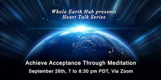 Achieve Acceptance through Meditation-a Heart Talk Zoom