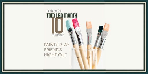 Paint & Play Friends Night Out!