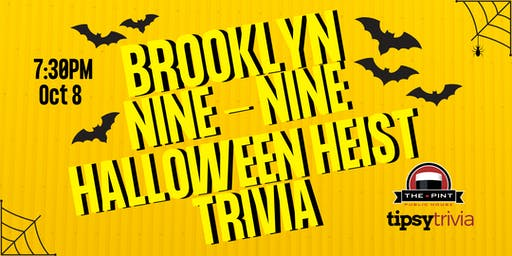 Brooklyn Nine-Nine Halloween Heist Trivia - Oct 8, 7:30pm - The Pint YVR