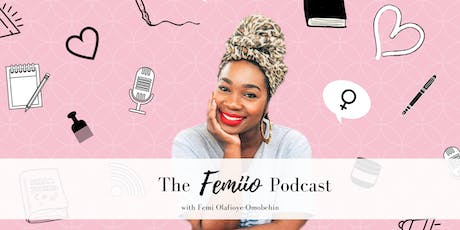 The Femiio Podcast Launch Party tickets