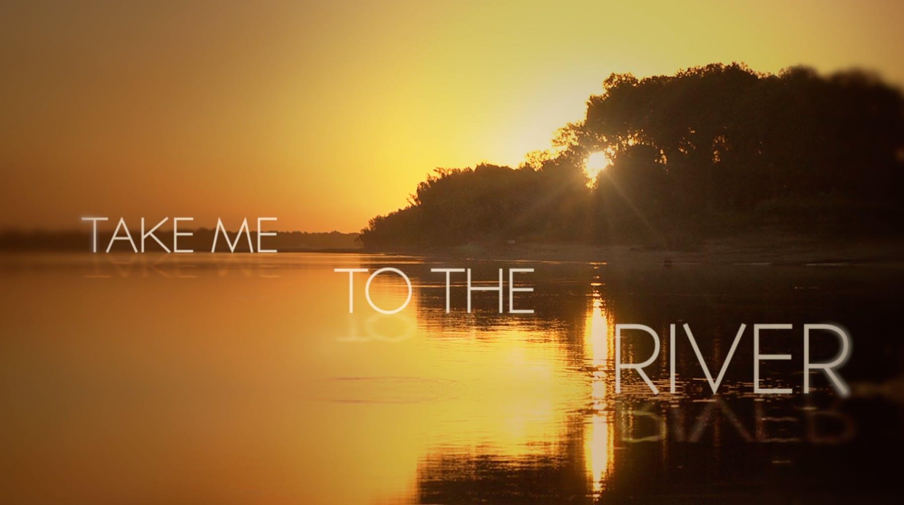 Film Screening: Take Me to the River