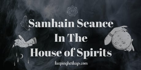Samhain Seance In The House of Spirits tickets