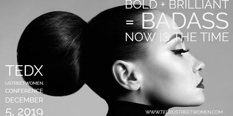 TEDxUStreetWomen presents Bold + Brilliant = Badass:  Now is the Time tickets