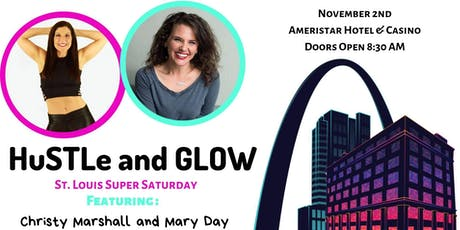 HuSTLe & Glow |St. Louis Super Saturday tickets