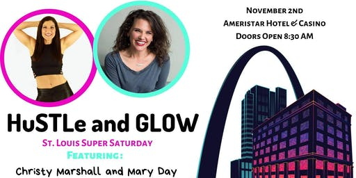 HuSTLe & Glow |St. Louis Super Saturday