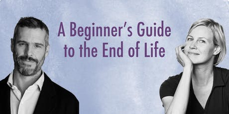 Shoshana Berger and B.J. Miller: A Beginner's Guide to the End of Life tickets