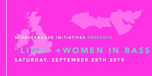 Scheherazade Initiatives: LINA + Women in Bass: SHERRY S, SCAR DUGGY, RAGGS