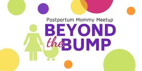 Beyond the Bump - Mommy Meetup and Play Date tickets