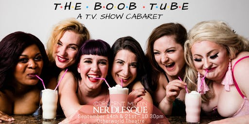 The Boob Tube: A TV Show Cabaret