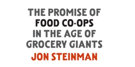 Grocery Story: The Promise of Food Co-ops in the Age of Grocery Giants tickets