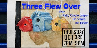 Three Flew Over with Patty Croyle Jasper - Water Color Class