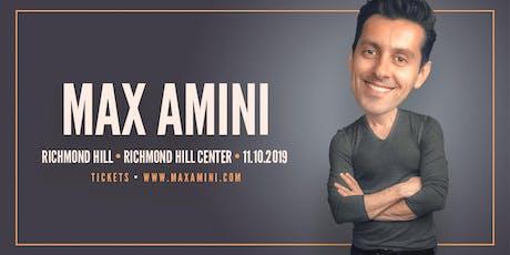 Max Amini Live in Richmondhill  **9PM SHOWTIME**  Authentically Absurd Tour tickets