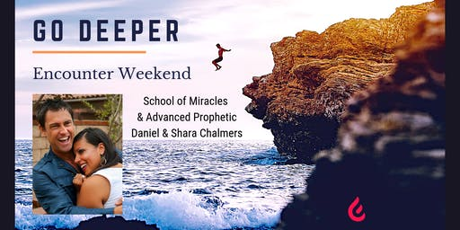 Go Deeper Conference - Signs & Wonders with Shara & Daniel Chalmers