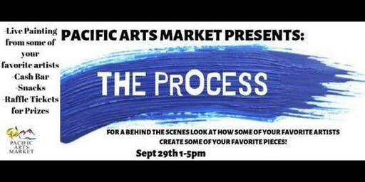 """THE PROCESS"" At Pacific Arts Market"