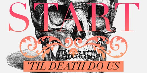 Til Death Do Us START: Exploring Death So We Can Say Yes to Life