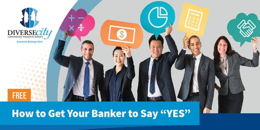 "Free workshop: How to Get Your Banker to Say ""YES""- Business Loan Workshop for Immigrant Entrepreneurs"