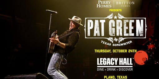 Pat Green at Legacy Hall - SOLD OUT