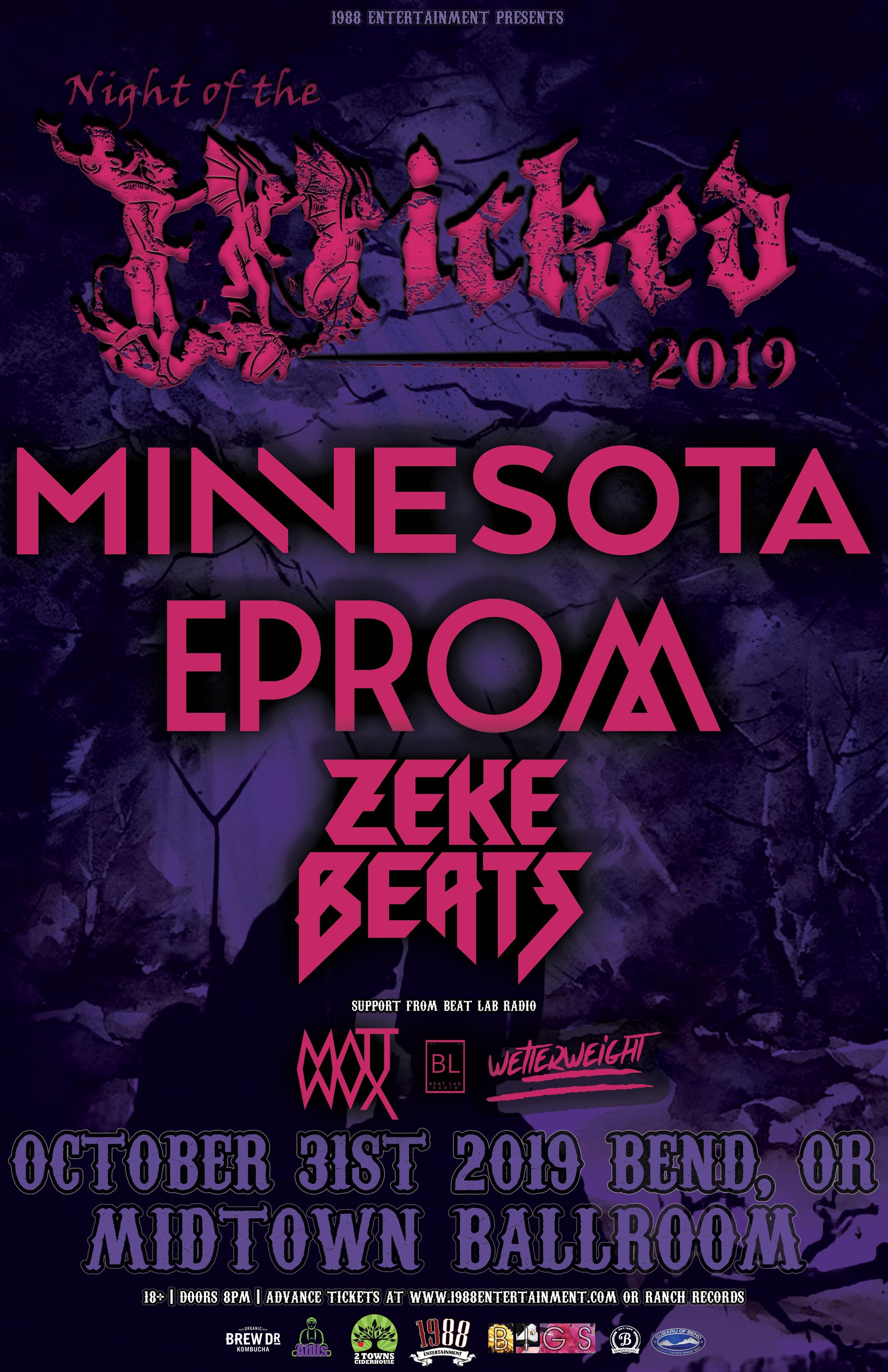 WICKED 2019 Featuring Minnesota, Eprom, ZEKE BEATS,  Matt Waxx & Welterweight