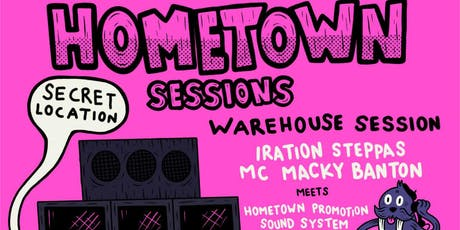 Hometown Sessions #7: Iration Steppas, Macky Banton & Hometown Sound System tickets