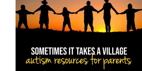 It Takes a Village: Autism Resources for Parents tickets