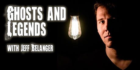 Ghosts and Legends: Featuring Jeff Belanger tickets