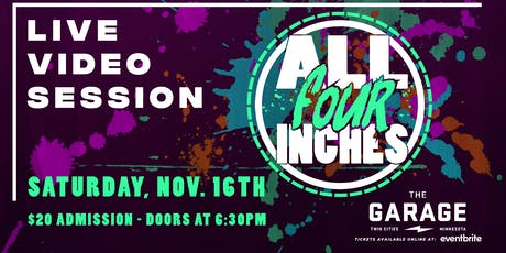 All Four Inches - Live Video Session (Rescheduled) tickets