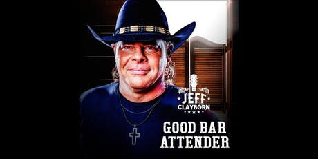 Jeff Clayborn - GOOD BAR ATTENDER TOUR tickets