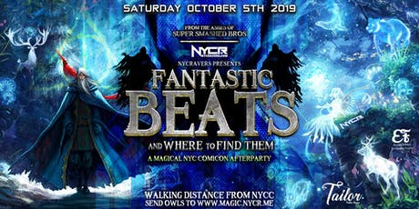 Fantastic Beats and Where to Find Them - NYCRavers NYC Comic Con Afterparty tickets