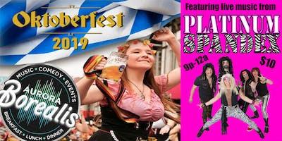 Oktoberfest at Aurora Borealis: with live music from Platinum Spandex