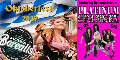 Oktoberfest at Aurora Borealis: with live music from Platinum Spandex